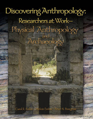 Discovering Anthropology: Researchers at Work-Physical Anthropology and Archaeology
