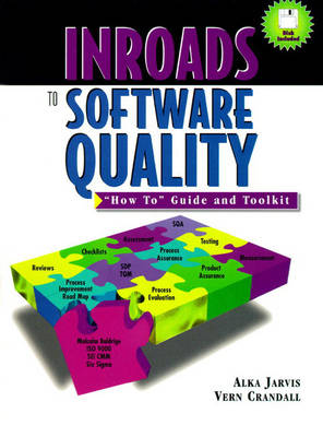 """Inroads to Software Quality: """"How to"""" Guide and Toolkit"""