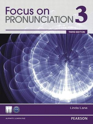 Value Pack: Focus on Pronunciation 3 Student Book and Classroom Audio CDs