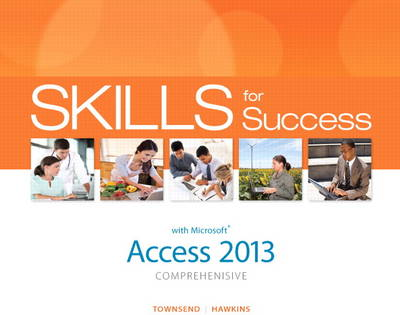 Skills for Success with Access 2013 Comprehensive
