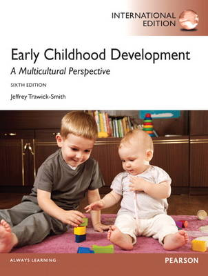 Early Childhood Development: A Multicultural Perspective: International Edition