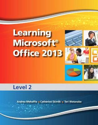 Learning Microsoft Office 2013, Advanced Skills: Level 2: CTE/School