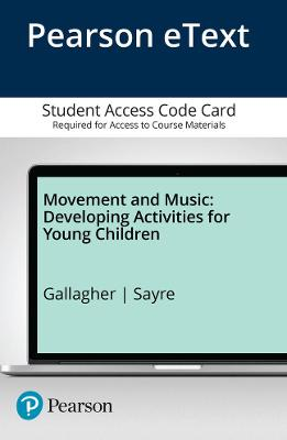 Movement and Music: Developing Activities for Young Children, Enhanced Pearson eText -- Access Card
