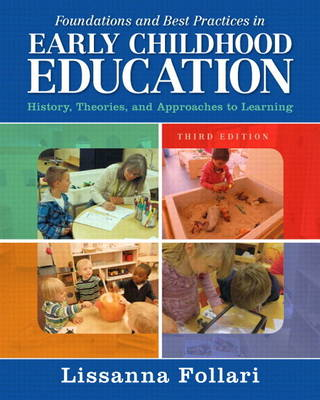 Foundations and Best Practices in Early Childhood Education: History, Theories, and Approaches to Learning, Enhanced Pearson eText -- Access Card