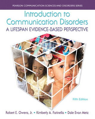 Introduction to Communication Disorders: A Lifespan Evidence-Based Perspective, Enhanced Pearson eText -- Access Card