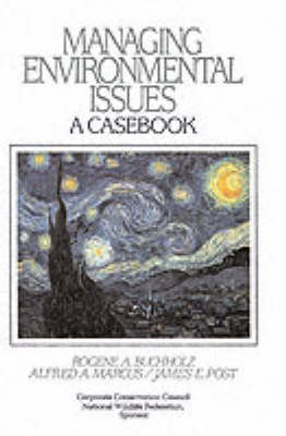 Managing Environmental Issues: A Casebook