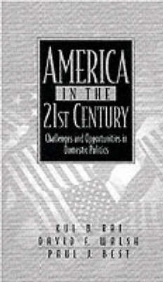 America in the 21st Century: Challenges and Opportunities in Domestic Politics