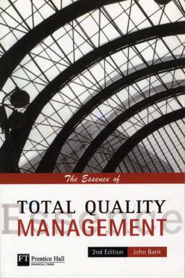 The Essence of Total Quality Management
