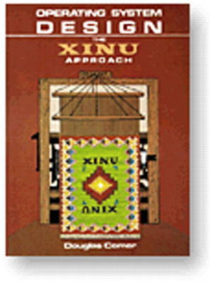 Operating System Design: The Xinu Approach: v. 1