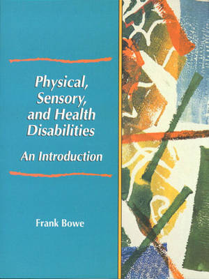 Physical, Sensory, and Health Disabilities: An Introduction