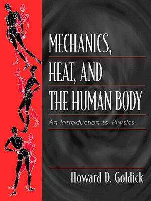 Mechanics, Heat, and the Human Body: An Introduction to Physics