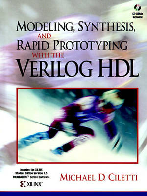 Modeling, Synthesis, and Rapid Prototyping with the VERILOG  HDL