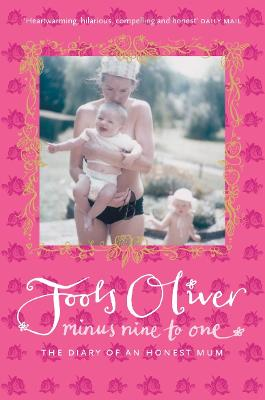 Minus Nine to One: The Diary of an Honest Mum