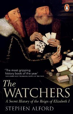 The Watchers: A Secret History of the Reign of Elizabeth I