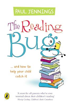 The Reading Bug: ..and How You Can Help Your Child to Catch it