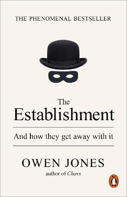 The Establishment: And How They Get Away with it
