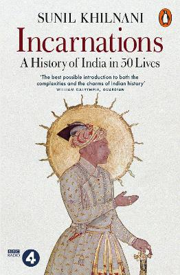 Incarnations: A History of India in ...