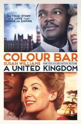 Colour Bar (Film Tie In): The Triumph of Seretse Khama and His Nation