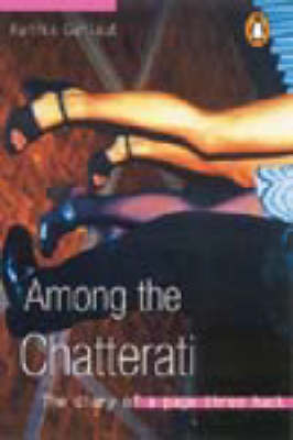 Among the Chatterati: The Diary of a Page Three Hack