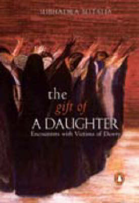 The Gift of a Daughter: Encounters with Victims of Dowry