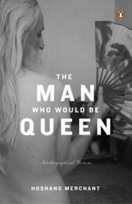 The Man Who Would be Queen: Autobiographical Fictions