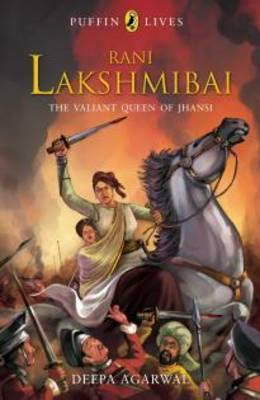 Rani Lakshmibai: The Valiant Queen of Jhansi