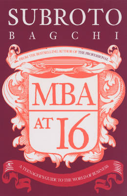MBA at 16: A Teenager's Guide to Business