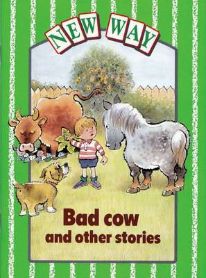 New Way Green Level Core Book - Bad Cow and other stories (X6)