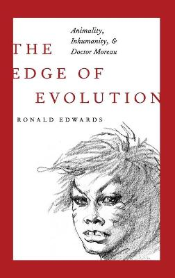 The Edge of Evolution: Animality, Inhumanity, and Doctor Moreau