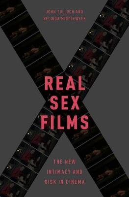 Real Sex Films: The New Intimacy and Risk in Cinema