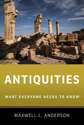 Antiquities: What Everyone Needs to Know (R)