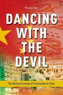 Dancing with the Devil: The Political Economy of Privatization in China