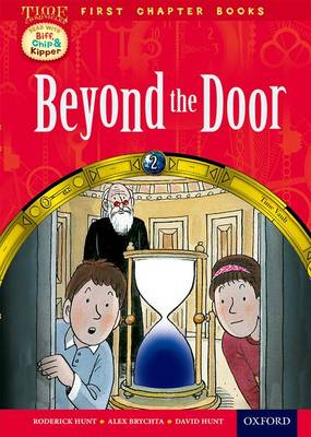 Oxford Reading Tree Read with Biff, Chip and Kipper: Level 11 First Chapter Books: Beyond the Door