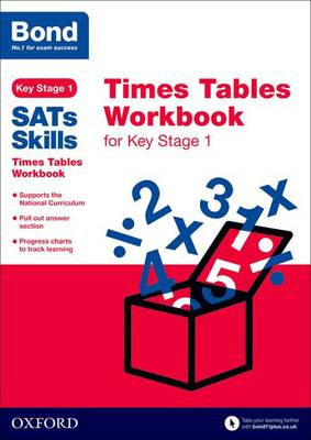 Bond SATs Skills: Times Tables Workbook for Key Stage 1