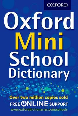 Oxford Mini School Dictionary: Pocket-sized edition of the UK's bestselling dictionary for children aged 10+