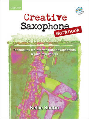 Creative Saxophone Workbook: Techniques for Intermediate Saxophonists and Jazz Improvisers