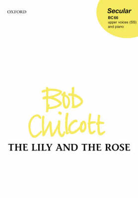 The Lily and the Rose: SS Vocal Score
