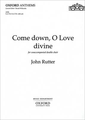Come Down, O Love Divine: For Unaccompanied Double Choir : S.A.T.B./S.A.T.B. with Soli