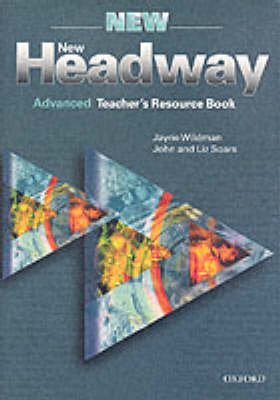 New Headway: Advanced: Teacher's Resource Book: Six-level general English course