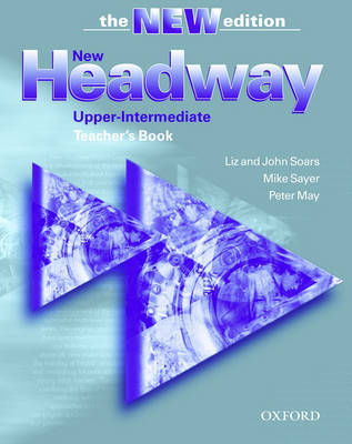 New Headway: Upper-Intermediate Third Edition: Teacher's Book: Six-level general English course
