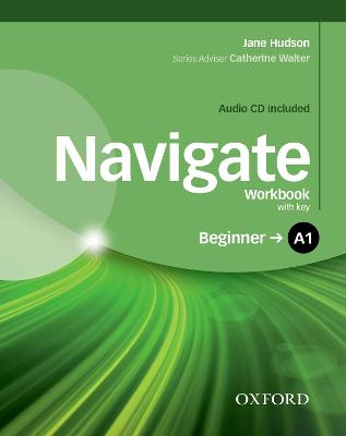 Navigate: A1 Beginner: Workbook with CD (with key): Your direct route to English success