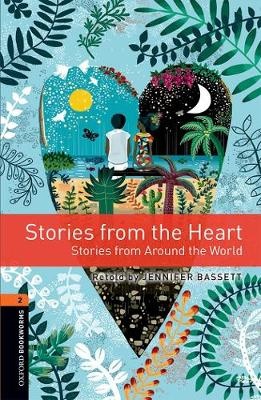 Oxford Bookworms Library: Level 2:: Stories from the Heart: Graded readers for secondary and adult learners