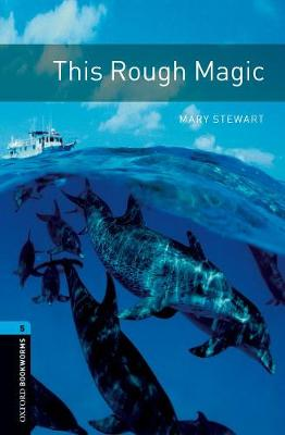 Oxford Bookworms Library: Level 5: This Rough Magic Audio Pack