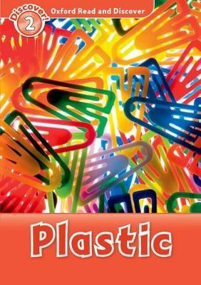 Oxford Read and Discover: Level 2: Plastic