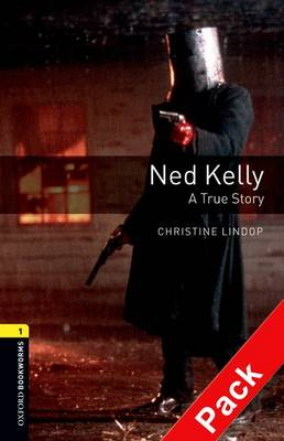 Oxford Bookworms Library: Level 1:: Ned Kelly: A True Story audio CD pack