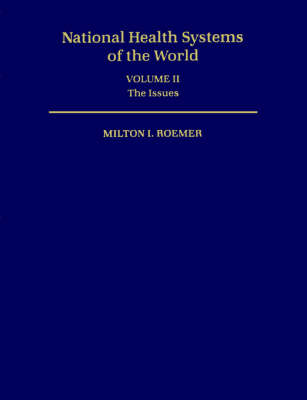 National Health Systems of the World: Volume 2: The Issues