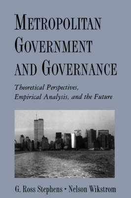 Metropolitan Government and Governance: Theoretical Perspective, Empirical Analysis and the Future