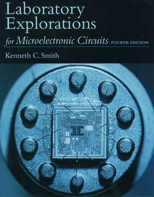 Laboratory Explorations for Microelectronic Circuits: Laboratory Explorations Manual to 4r.e