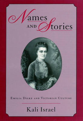 Names and Stories: Emilia Dilke and Victorian Culture