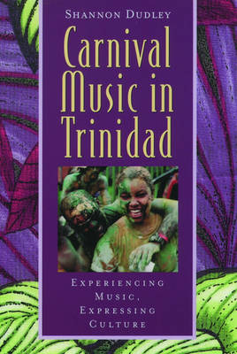 Music in Trinidad: Carnival: Experiencing Music, Expressing Culture